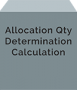 Allocation Qty Determination Calculation