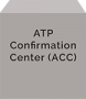ATP Confirmation Center (ACC)