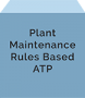 Plant Maintenance Rules Based ATP